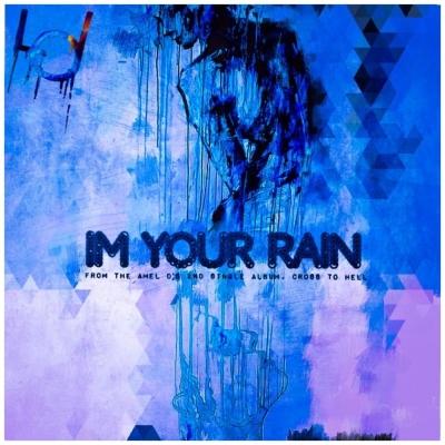I'M YOUR RAIN