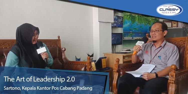 The Art Of Leadership 2 0 Sartono Kepala Kantor Pos Cabang Padang