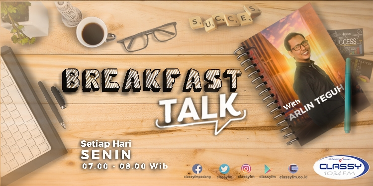 BREAKFAST TALK with ARLIN TEGUH